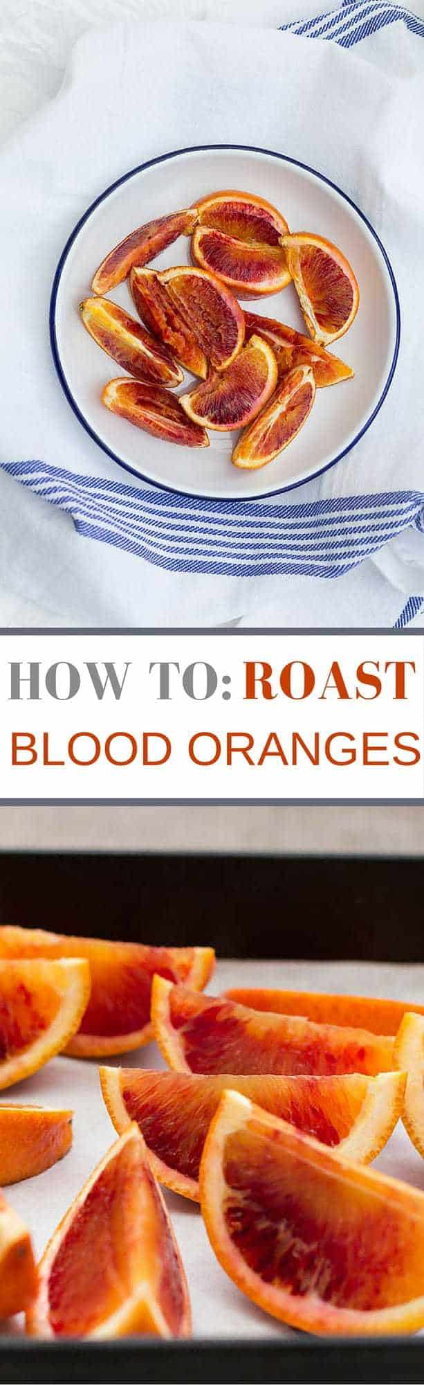 How to Roast Blood Oranges | Recipes From A Pantry