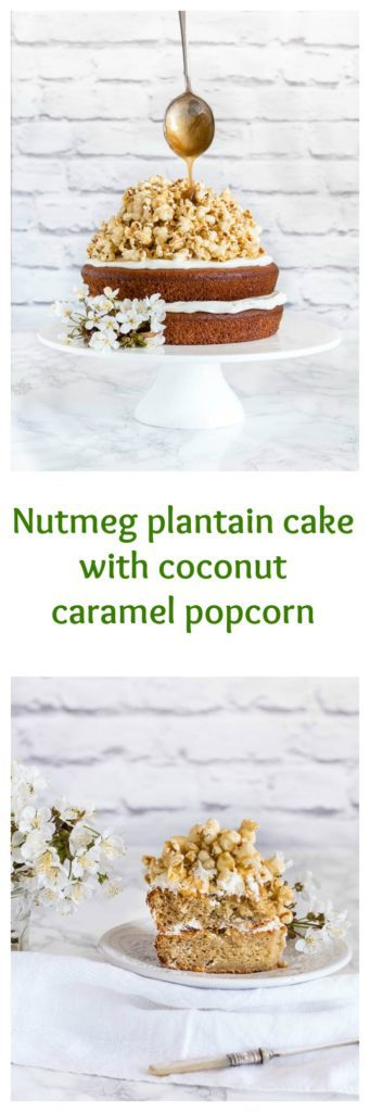 Nutmeg plantain cake with coconut caramel popcorn | Recipes From A Pantry