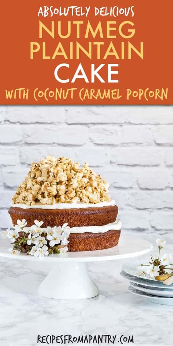 nutmeg plantain cake with coconut caramel popcorn