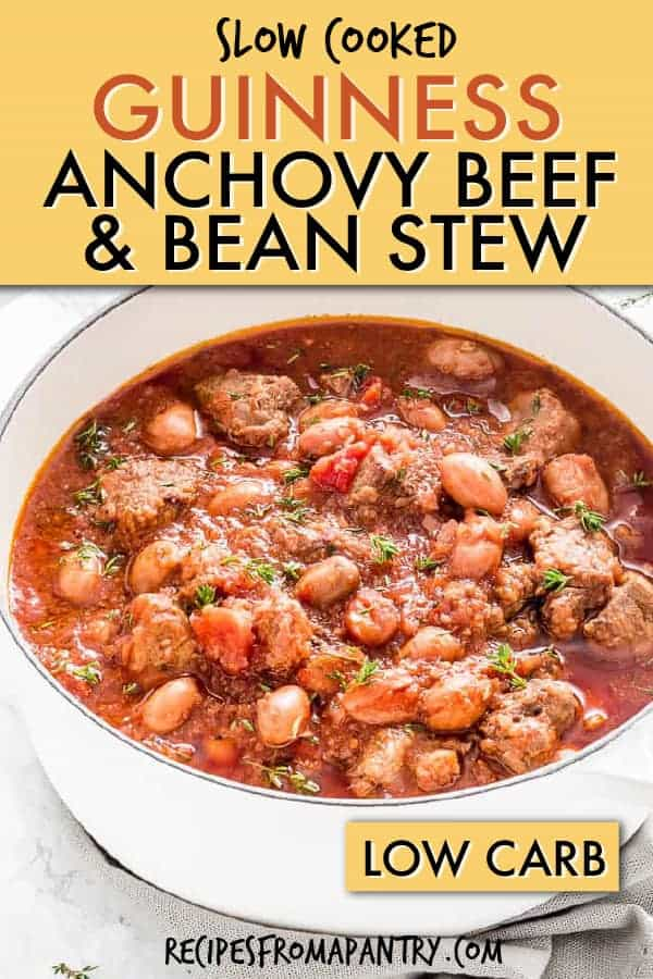 GUINNESS ANCHOVY BEEF AND BEAN STEW