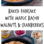 Baked Pancake With Maple Bacon, Walnut And Cranberries | Recipes From A Pantry