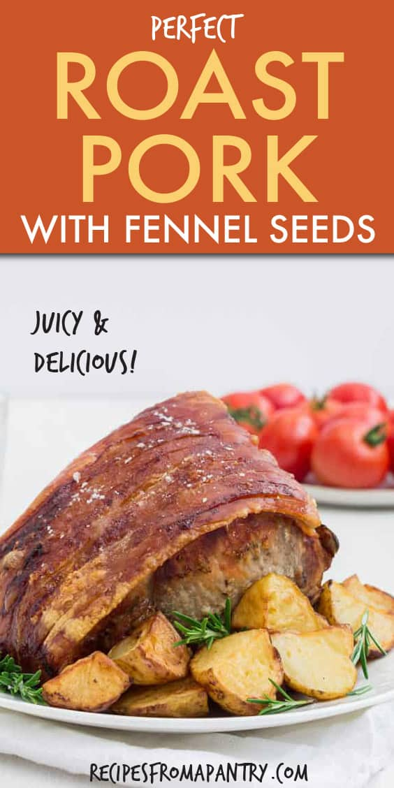 PERFECT ROAST PORK WITH FENNEL SEEDS