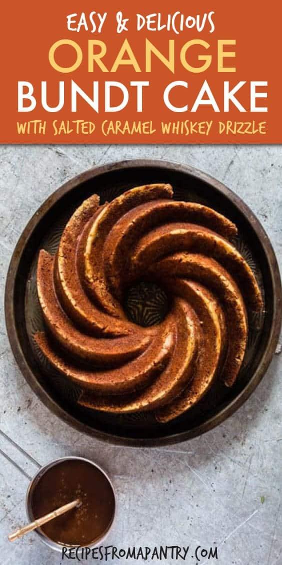 ORANGE BUNDT CAKE WITH SALTED CARAMEL WHISKEY DRIZZLE