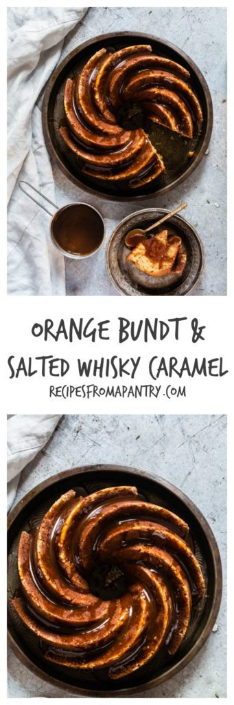 Orange Bundt Cake With Salted Whisky Caramel   Recipes From A Pantry