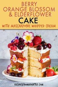 BERRY ORANGE BLOSSOM AND ELDERFLOWER CAKE