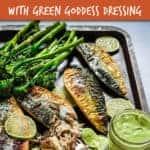 grilled mackerel fillets with green goddess dressing