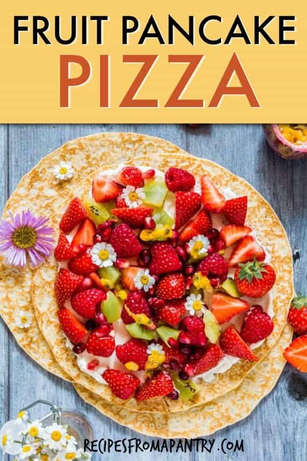 FRUIT PANCAKE PIZZA