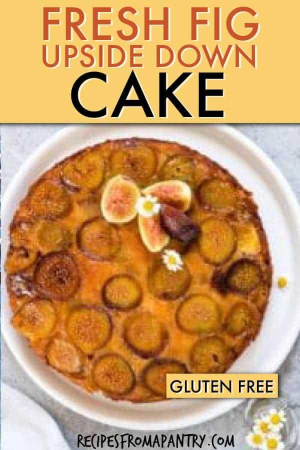 UPSIDE DOWN FRESH FIG CAKE