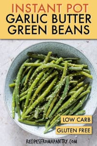INSTANT POT GARLIC BUTTER SESAME GREEN BEANS
