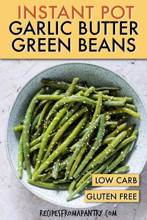 INSTANT POT GARLIC BUTTER SESAME GREEN BEANS