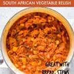 CHAKALAKA AFRICAN VEGETABLE RELISH