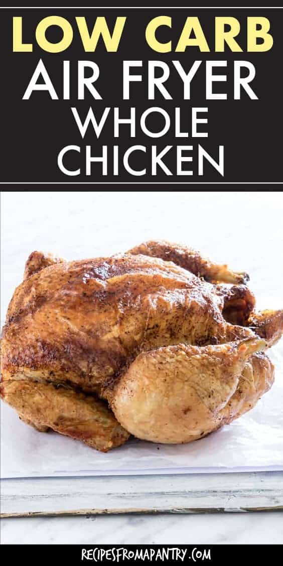 LOW CARB AIR FRYER WHOLE CHICKEN