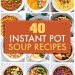 40 INSTANT POT SOUP RECIPES