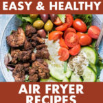 A COLLAGE OF AIR FRYER RECIPES