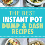 A COLLAGE OF PICTURES OF INSTANT POT DUMP AND START RECIPES