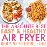 A COLLAGE OF HEALTHY AIR FRYER DISHES