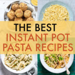 a collage of various instant pot pasta dishes