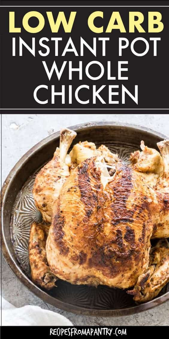 LOW CARB INSTANT POT WHOLE CHICKEN