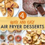 5 Quick and Easy Air Fryer Desserts
