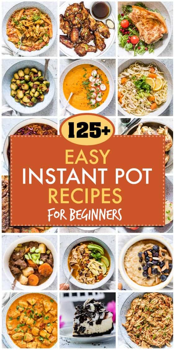 125+ EASY INSTANT POT RECIPES FOR BEGINNERS