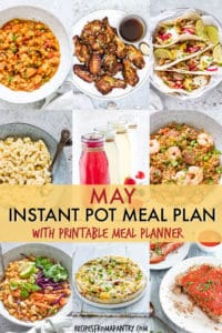 Image collage showing some of the recipes featured in the May Instant Pot Meal Plan