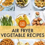 12 Amazing Air Fryer Vegetables Recipes