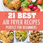 21 BEST AIR FRYER RECIPES FOR BEGINNERS