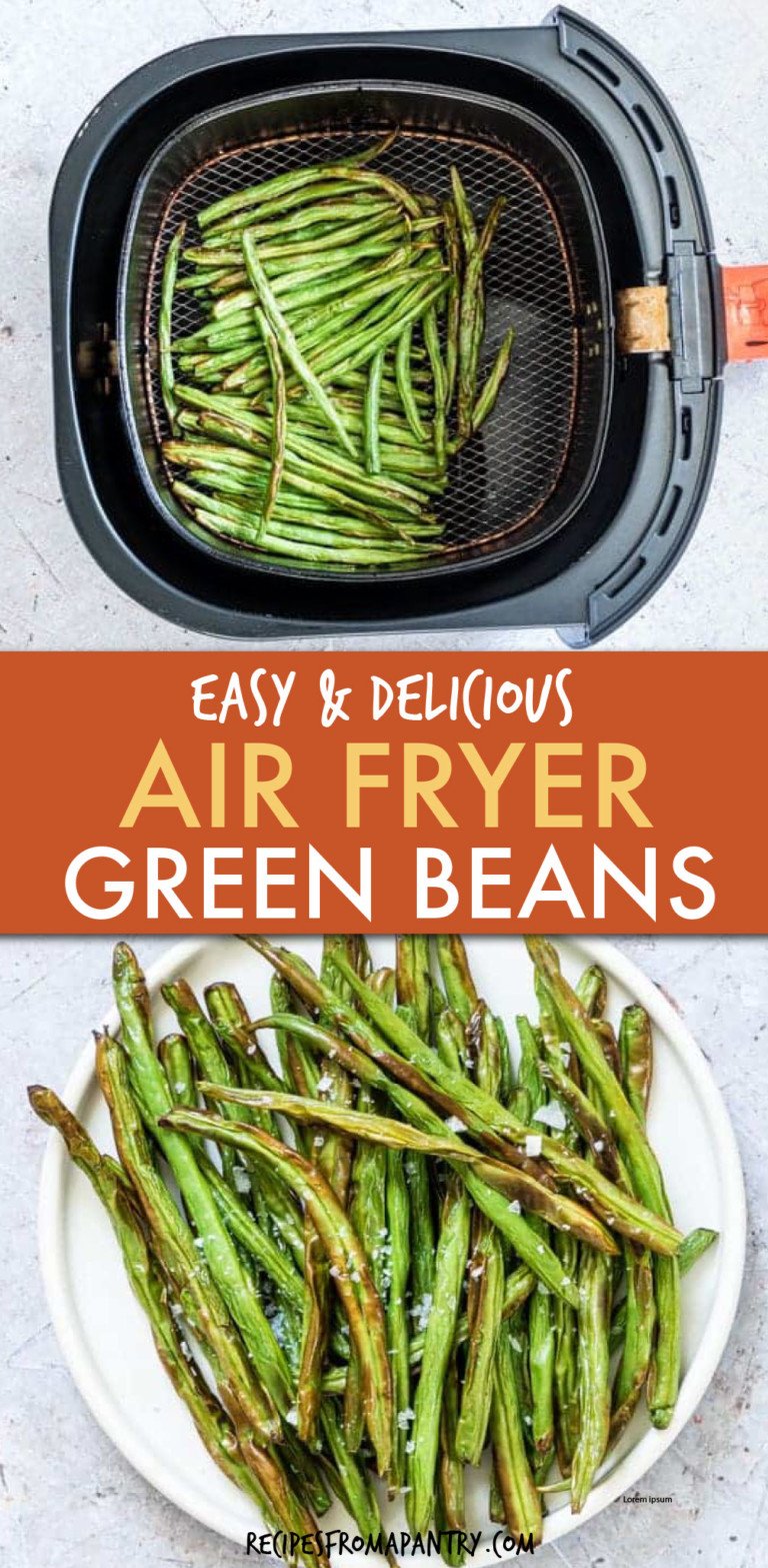 TWO PICTURES OF GREEN BEANS IN AN AIR FRYER AND ON A PLATE