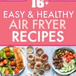 EASY AND HEALTHY AIR FRYER RECIPES