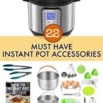 22 Must Have Instant Pot Accessories {From An Avid User}