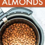 AIR FRYER ROASTED ALMONDS