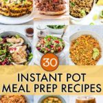 30 Instant Pot Meal Prep Recipes