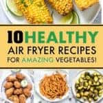 AMAZING AIR FRYER VEGETABLE RECIPES