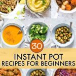30 Instant Pot Recipes For Beginners