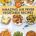 10 Amazing Air Fryer Vegetables Recipes
