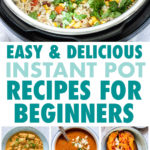 A COLLAGE OF EASY INSTANT POT DISHES