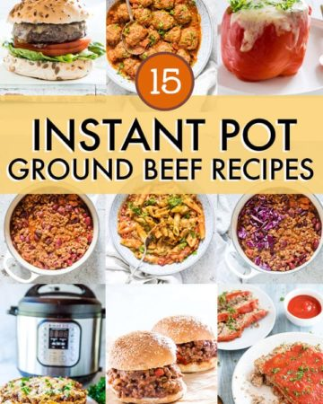 15 INSTANT POT GROUND BEEF RECIPES