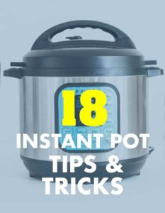 INSTANT POT TIPS AND TRICKS