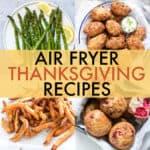 AIR FRYER THANKSGIVING RECIPES