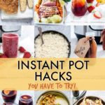 The Best Instant Pot Hacks {That You've Got To Try!}