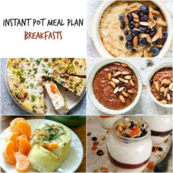 instant pot meal plan breakfasts in a collage including instant pot oatmeal and yogurt