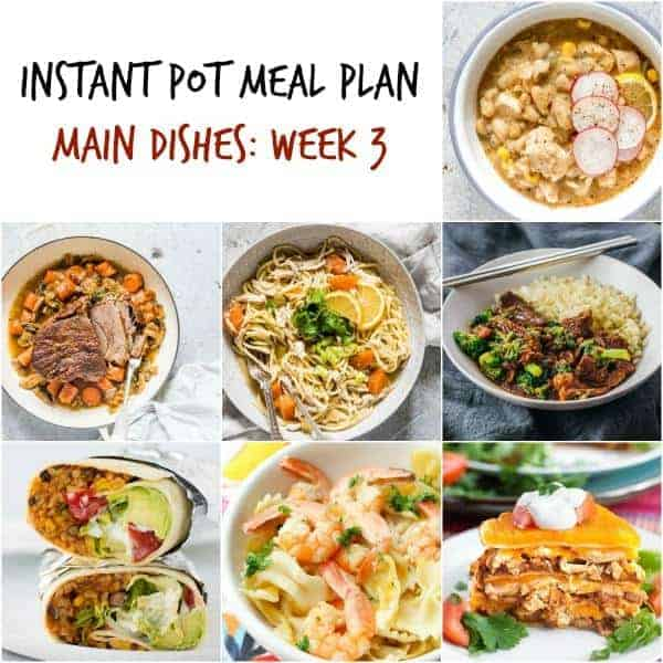 collage of instant pot meal plan meals with taco casserole and various soups