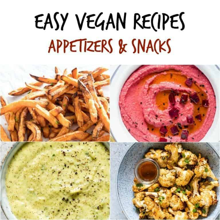 image collage of some of the appetizers and snacks included in this list of Easy Vegan Recipes