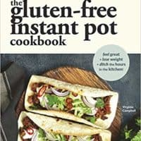The Gluten-Free Instant Pot Cookbook: Easy and Fast Gluten-Free Recipes for Your Electric Pressure Cooker byVirginia Campbell