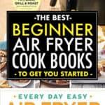 THE BEST BEGINNER AIR FRYER COOK BOOKS