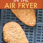 TWO BREADED CHICKEN CUTLETS IN AN AIR FRYER