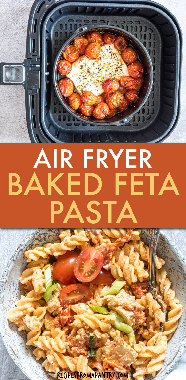 COLLAGE OF TWO PICTURES OF FETA AND TOMATOES IN AN AIR FRYER AND PASTA IN A BOWL