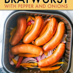 BRATWURST AND ONIONS IN AN AIR FRYER