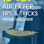 15 Air Fryer Tips for Better Air Frying