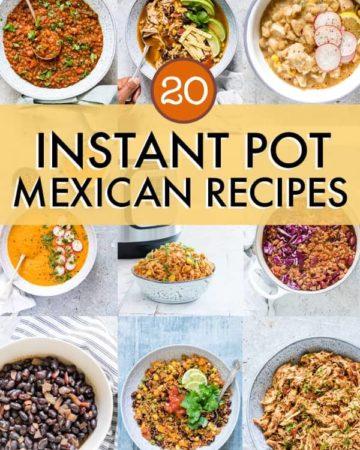 20 INSTANT POT MEXICAN RECIPES